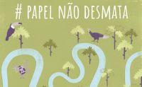Nova campanha de Two Sides Brasil reforça: #PapelNãoDesmata